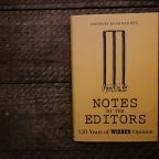 """Within the Confines of Lunacy: Jonathan Rice sifts through 120 years of Wisden's """"Notes by the Editor"""""""